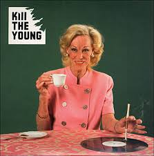 Kill The Young - Kill Your Young