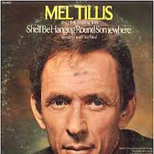 Mel Tillis - She'll Be Hanging Round Somewhere