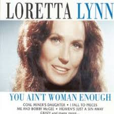 Loretta Lynn - You Aint Woman Enough