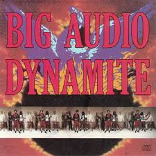 Big Audio Dynamite - Megatop Phoenix
