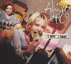 Alisha's Attic - I Am, I Feel