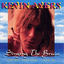 Kevin Ayers - Singing The Bruise