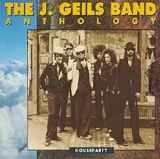 J. Geils Band - Anthology: Houseparty