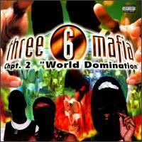 Three 6 Mafia - Chapter 2-world Domination