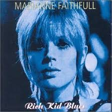 Marianne Faithfull - Rich Kid Blues