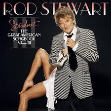 Rod Stewart - Stardust:The Great American Songbook: Volume III