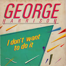 George Harrison - I Don't Want To Do It