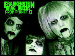 Frankenstein Drag Queens From Planet 13 - Die My Bride