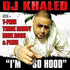 Dj Khaled - I'm So Hood (Remix)