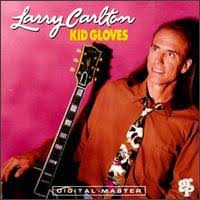 larry carlton kid gloves
