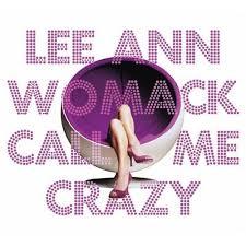 lee ann womack call me crazy
