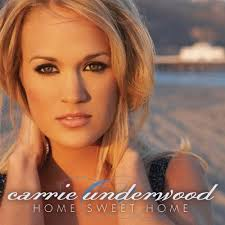 Carrie Underwood - Home Sweet Home