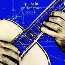 J. J. Cale - Guitar Man