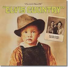 Elvis Presley - Elvis Country: I'm 10,000 Years Old