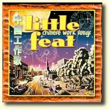 Little Feat - Chinese Work Songs