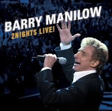 Barry Manilow - 2NightsLIVE! - Night One