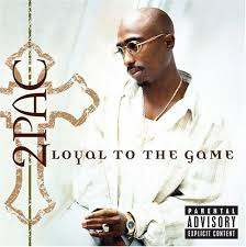 2 pac loyal to the game
