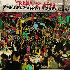 Frank Zappa - Tinseltown Rebellion