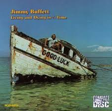 Jimmy Buffett - Living & Dying In 3^4 Time