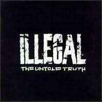 illegal the untold truth