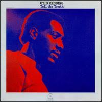 Otis Redding - Tell The Truth
