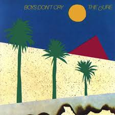 Cure - Boys Don't Cry
