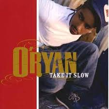 O'Ryan - Take It Slow