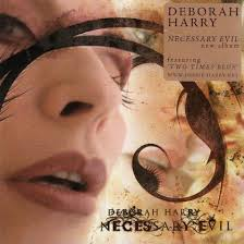 deborah harry necessary evil