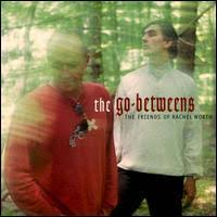 Go-betweens - When She Sang About Angels