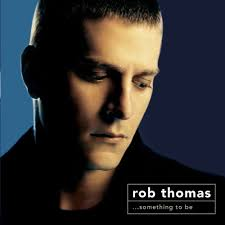 Rob Thomas - This Is How A Heart Breaks