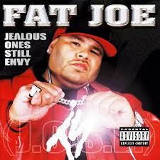 Fat Joe - Jealous Ones Stiill Envy...