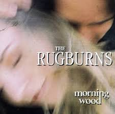 Rugburns - Morning Wood