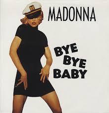 madonna bye bye baby