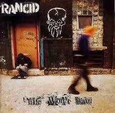 rancid life won t wait