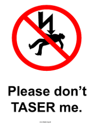 Please do not tase me