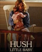 hush little baby the movie