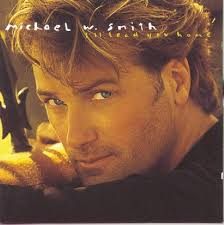 Michael W. Smith - I'll Lead You Home