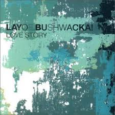 layo and bushwacka