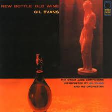 gil evans new bottle old wine