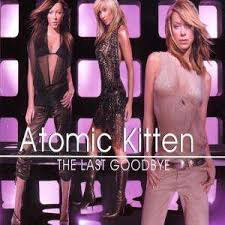 atomic kitten the last goodbye
