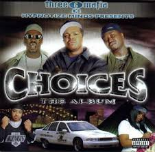 Three 6 Mafia - Choices