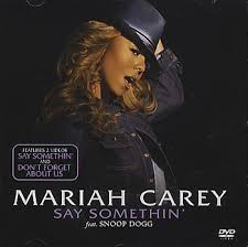 mariah carey say something
