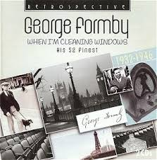 George Formby - When I'm Cleaning Windows
