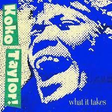 koko taylor what it takes