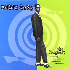 peter tosh the toughest