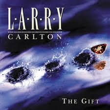 larry carlton the gift