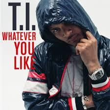 ti whatever you life