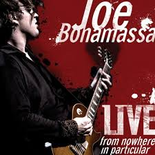 joe bonamassa live from nowhere in particular