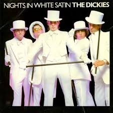 Dickies - Nights In White Satin