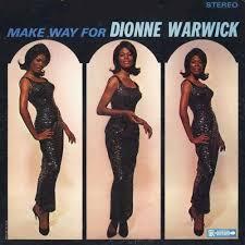 make way for dionne warwick
